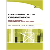 Designing Your Organization: Using the STAR Model to Solve 5 Critical Design Challenges
