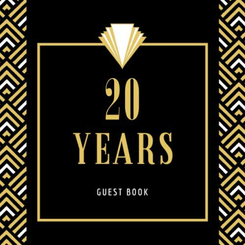 20 Years Guest Book: Happy 20th Birthday Celebrating, Message Logbook Keepsake Memory Diary Notebook for Sign In Classic & Retro Black Gold Gifts for ... and Friends to Write Messages, Best Wishes