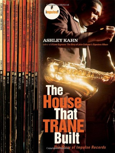 Download The House That Trane Built: The Story of Impulse Records pdf