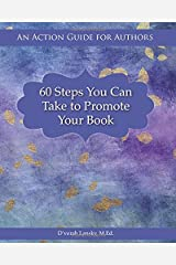 60 Steps You Can Take to Promote Your Book: An Action Guide for Authors Paperback