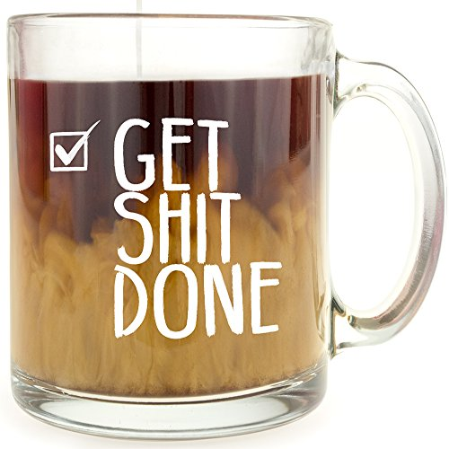 Mugs Popular Large (Get Shit Done - Glass Coffee Mug - Makes a Great Motivational Gift!)