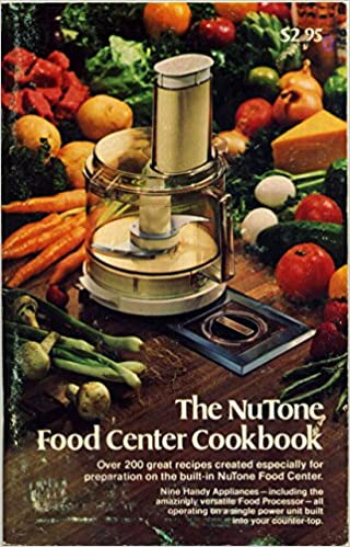 THE NuTONE FOOD CENTER COOKBOOK: n/a: Amazon.com: Books