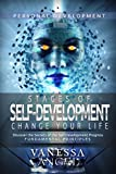 Stages of Self-Development: Change Your Life (Personal Development Book): How to Be Happy, Feeling Good, Self Esteem, Positive Thinking, Mental Health