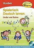 Spielerisch Deutsch lernen - Lieder und Reime: Deutsch als Zweitsprache/Fremdsprache