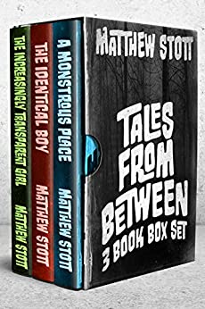 Tales From Between: 3 Book Box Set by [Stott, Matthew]