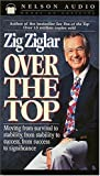 Over The Top Moving From Survival To Stability, From Stability To Success, From Success To Significance by Ziglar, Zig (October 5, 1994) Audio Cassette