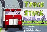 Truck Stuck, Sallie Wolf, 1580892574