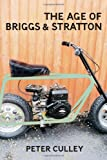 The Age of Briggs and Stratton, Peter Culley, 1554200393