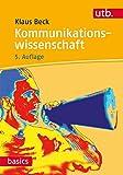 Kommunikationswissenschaft (UTB M / Uni-Taschenbücher)