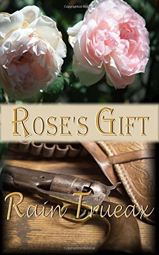 Rose's Gift (Arizona Historicals) (Volume 4) PDF