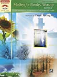 Medleys for Blended Worship, Bk 3, Carol Tornquist, 0739069969