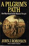 A Pilgrim's Path, John J. Robinson, 0871317222