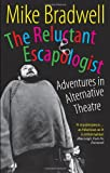 The Reluctant Escapologist, Mike Bradwell, 1854595385