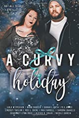 A Curvy Holiday: A Charity Anthology Paperback