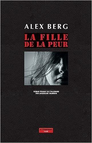 La fille de la peur - Alex Berg
