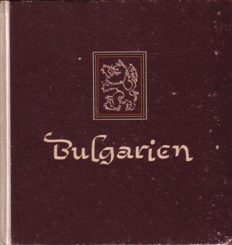 Bulgarien. Land - Volk - Geschichte - Kultur - Wirtschaft