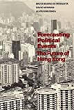 img - for Forecasting Political Events: The Future of Hong Kong book / textbook / text book