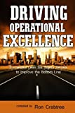 img - for Driving Operational Excellence: Successful Lean Six Sigma Secrets to Improve the Bottom Line book / textbook / text book