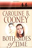 Both Sides of Time, Caroline B. Cooney, 0385729480