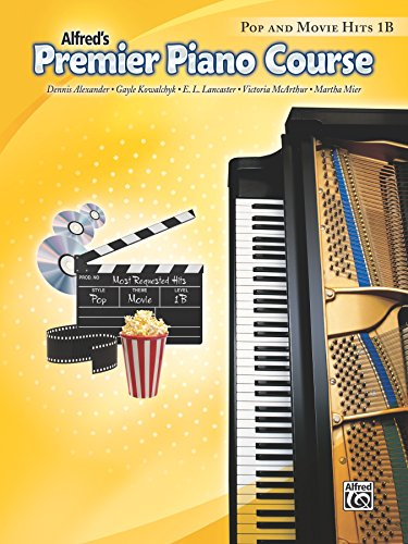 Premier Piano Course: Pop and Movie Hits Book 1B: Play Songs on the -