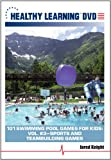 101 Swimming Pool Games for Kids: Vol. #3 Sports and Teambuilding Games