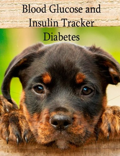 Blood Glucose and Insulin Tracker - Diabetes: 3 Year diabetes logbook