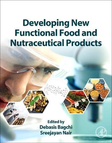 Developing New Functional Food and Nutraceutical Products by Bagchi Debasis