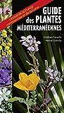 Guide des plantes méditerranéennes : Littoral de la France continentale et de la Corse