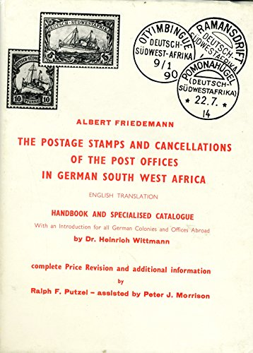 The Postage Stamps and Cancellations of the Post Offices in German South West Africa