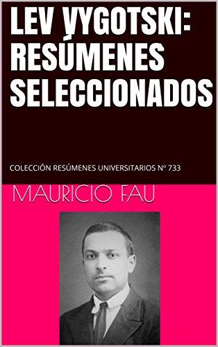 LEV VYGOTSKI: RESÚMENES SELECCIONADOS: COLECCIÓN RESÚMENES UNIVERSITARIOS Nº 733 (Spanish Edition)