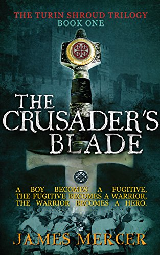 (The Crusader's Blade (The Turin Shroud Trilogy Book 1))