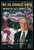 img - for My 26 Stanley Cups: Memories of a Hockey Life by Dick Irvin (2001-10-02) book / textbook / text book