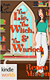 Magic and Mayhem: The Lie, the Witch, and the Warlock (Kindle Worlds Novella)