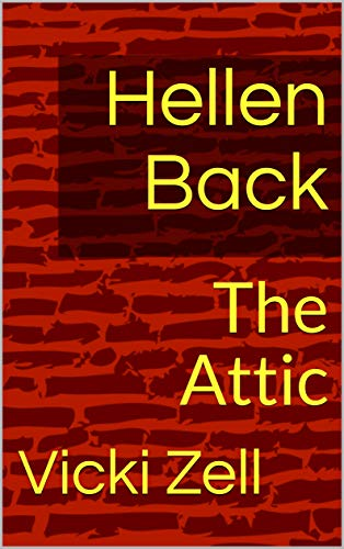 Book: Hellen Back - The Attic by Vicki Zell