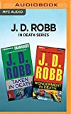 J. D. Robb In Death Series - Taken in Death & Wonderment in Death