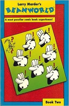 Beanworld Bk Two (Larry Marder's Beanworld) by Larry Marder (1991-02-02)