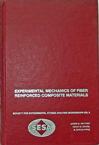 Experimental Mechanics of Fiber Reinforced Composite Materials (Society for Experimental Stress Analysis monograph)