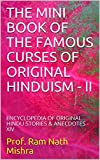 THE MINI BOOK OF  THE FAMOUS CURSES OF ORIGINAL HINDUISM - II: ENCYCLOPEDIA OF ORIGINAL HINDU STORIES & ANECDOTES - XIV