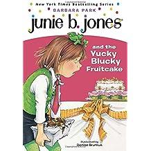 Junie B. Jones and the Yucky Blucky Fruitcake (Junie B. Jones, No. 5)