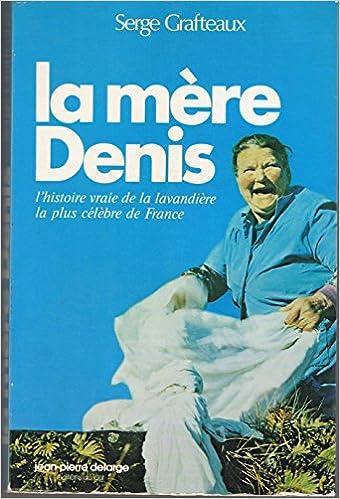 Amazon Fr La Mere Denis L Histoire Vraie De La
