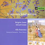 D'amours loial servant - French and Italian Love Songs of the 14th and 15th centuries - Alla Francesca