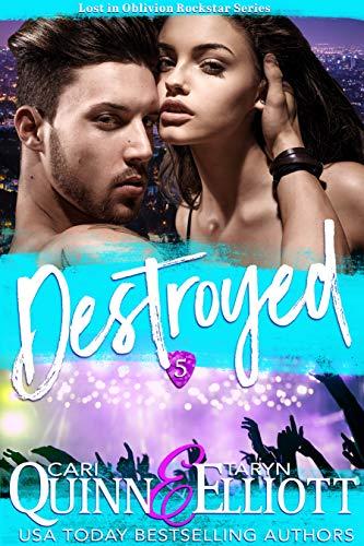 Destroyed (Rockstar Romance) (Lost in Oblivion Book 5) ()