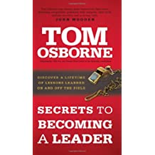 Secrets to Becoming a Leader: Discover a Lifetime of Lessons Learned On and Off the Field