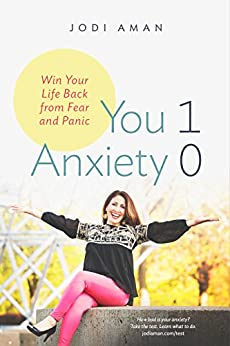 You 1 Anxiety 0: Win your life back from fear and panic by [Aman, Jodi]