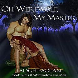 Oh Werewolf, My Master
