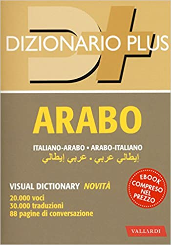 Dizionario arabo. Italiano-arabo. Arabo-italiano. Con ebook ...