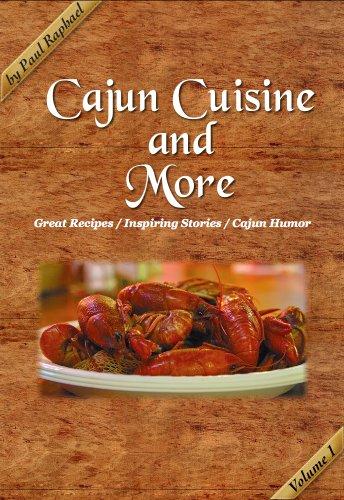 Search : Cajun Cuisine and More Volume 1: Great Recipes, Inspiring Stories and Cajun Humor