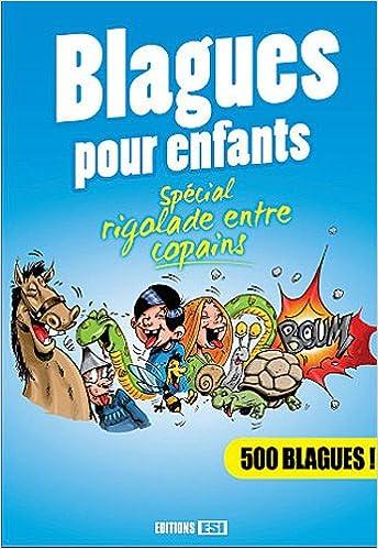 Amazon Fr Blagues Pour Enfants Special Rigolade Entre