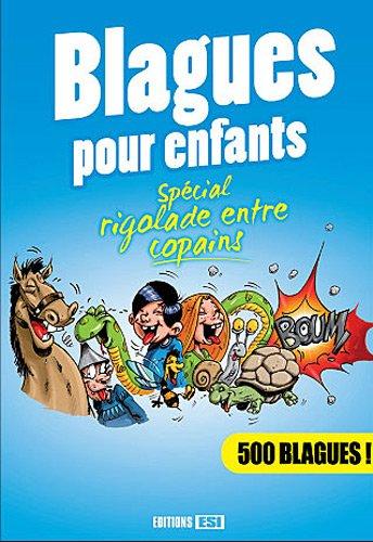 Blagues pour enfants : Spécial rigolade entre copains Broché – 20 septembre 2012 Oliver Editions ESI 2353559158 Humour - magie