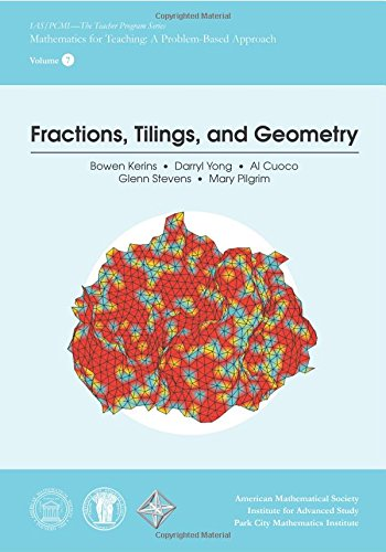 Fractions, Tilings, and Geometry (IAS/PCMI Teacher Program) (IAS/PCMI Teacher Program Series: Mathematics for Teaching: A Problem-Based Approach)